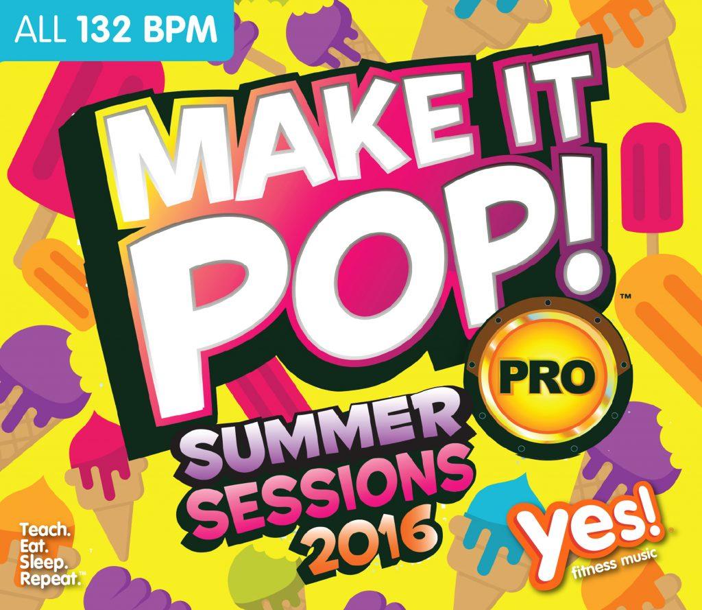 Make It Pop! PRO Summer Sessions 2016 — 135 bpm