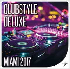 CLUBSTYLE DELUXE Miami 2017 — 129-134 bpm