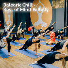 1.Balearic Chill — Best of Mind & Body — different bpm