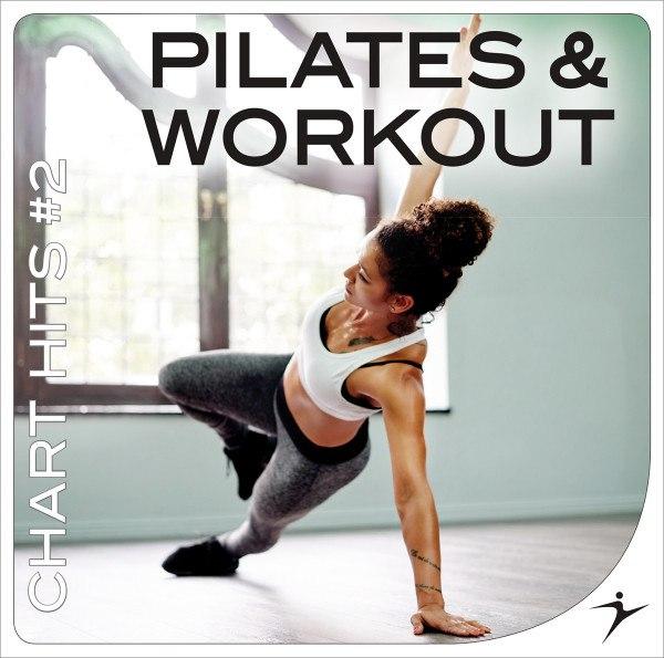 PILATES & WORKOUT Chart Hits №2-100-120 bpm