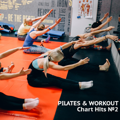PILATES & WORKOUT Chart Hits №2- 100-120 bpm